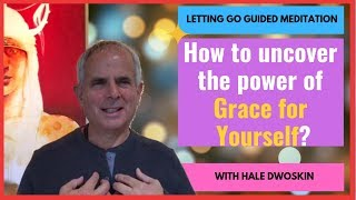 Sedona Method: How to Uncover the Power of Grace for Yourself?