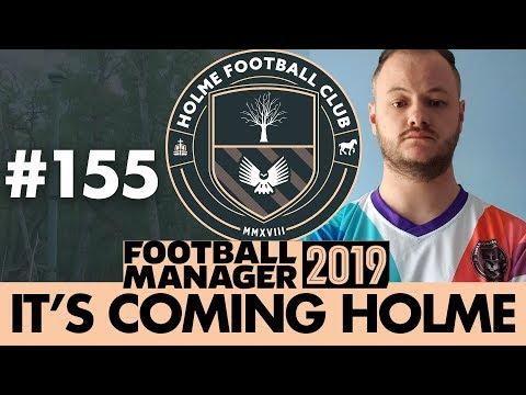 HOLME FC FM19 | Part 155 | UNBEATEN | Football Manager 2019