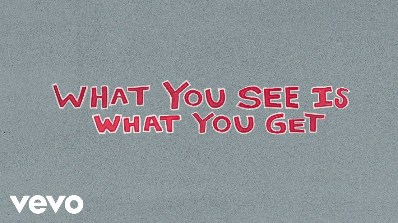 What You See Is What You Get (Lyric Video)