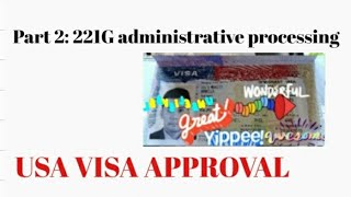 Part 2: 221G Administrative Processing