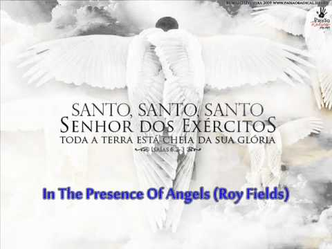In The Presence Of Angels (Roy Fields)