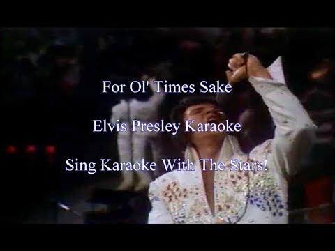 Elvis Presley For Ol' Times Sake Karaoke
