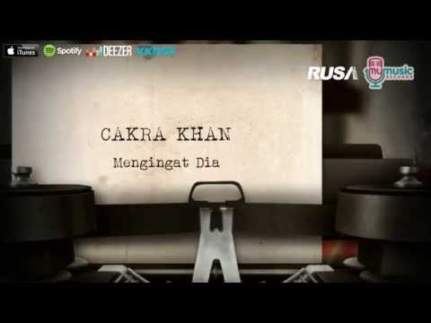 Cakra Khan - Mengingat Dia [Official Lyrics Video] Mp3