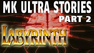 MK Ultra Stories Part 2 | Labyrinth