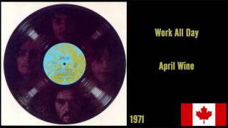 Work All Day - April Wine
