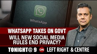WhatsApp Takes On Government: Will New Social Media Rules End Privacy? | Left, Right & Centre
