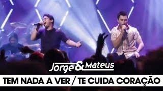 Jorge & Mateus   Tem Nada A Ver Te Cuida Coração   [DVD Ao Vivo Em Goiânia]   (Clipe Oficial)