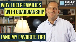 Why I Help Families with Guardianship (and a tip)