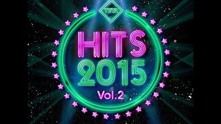 Hits 2015 Vol.2 - The Best Hits Nonstop Mix (Official Album) TETA