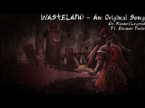 【Eleanor Forte】Wasteland - An Original Song【StardustLegend】