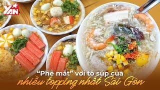 """""""Phê Mắt"""" Với Tô Súp Cua Nhiều Topping Nhất Sài Gòn   Món Ngon Yan Food"""