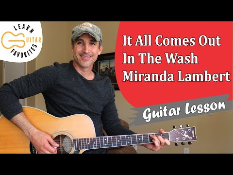 It All Comes Out In The Wash - Miranda Lambert - Guitar Lesson | Tutorial