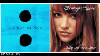 Shape of You / ...Baby One More Time (Mashup) - Ed Sheeran x Britney Spears