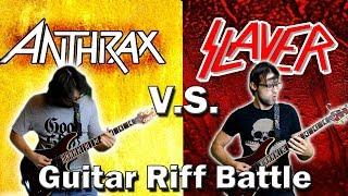 Slayer VS Anthrax   Best Slayer Riffs vs Best Anthrax Riffs