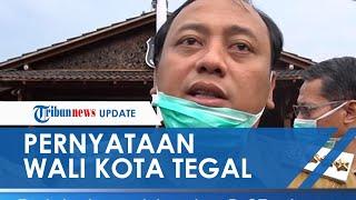 Wali Kota Tegal Jawab Bagaimana Kehidupan Warganya setelah Penerapan Isolasi Wilayah selama 4 Bulan