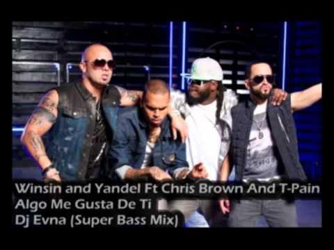Winsin and Yandel Ft Chris Brown And T Pain   Algo Me Gusta De Ti   Dj Evna Super Bass Mix