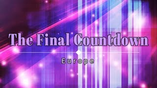 Europe   The Final Countdown (Lyric Video) [HD] [HQ]