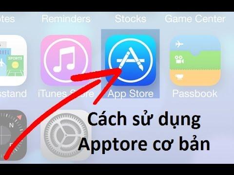 Hướng dẫn sử dụng Appstore để tải ứng dụng cơ bản nhất