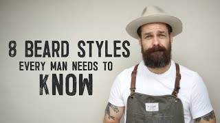 8 BEARD STYLES EVERY MAN NEEDS TO KNOW IN 2021