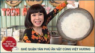GHÉ QUẬN TÂN PHÚ ĂN VẶT CÙNG VIỆT HƯƠNG | Những Món Ăn Vặt Việt Nam