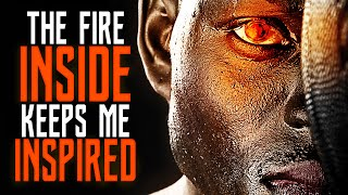 THE FIRE WITHIN - Amazing Powerful Motivational Speech