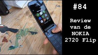 #84 review van de NOKIA 2720 Flip phone