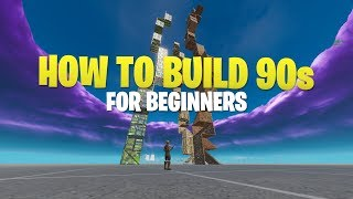 How to Build 90s for Beginners in Fortnite