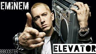 Eminem- Elevator [BASS BOOSTED]