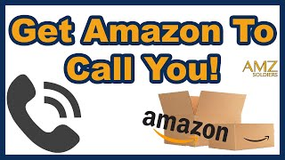 How to get Amazon Customer Service To Call You