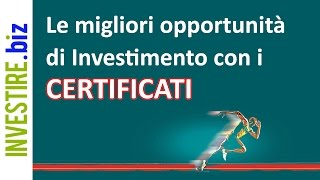 Le migliori opportunità di Investimento con i Certificati