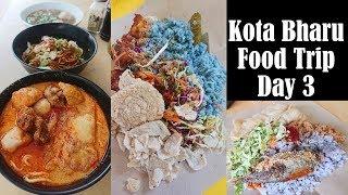 Kota Bharu Food Trip Day 3