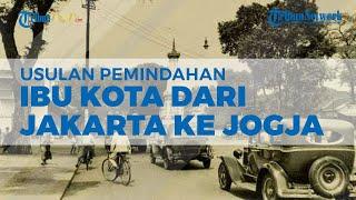 ON CAM: Soal Pengusulan Pemindahan Ibu Kota Jakarta ke Yogyakarta, Sejarawan Sebut Sosok Pencetusnya