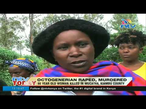 80 year old woman raped then killed in Mucatha, Kiambu county