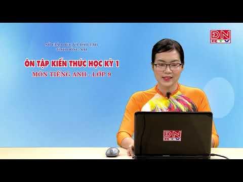 Ôn tập kiến thức HK1- Môn Tiếng Anh - Lớp 9 (07-03-2020) - SGD&ĐT Đồng Nai