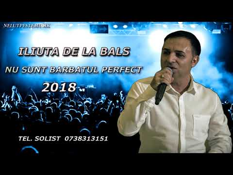 Iliuta De La Bals – Nu sunt barbatul perfect Video