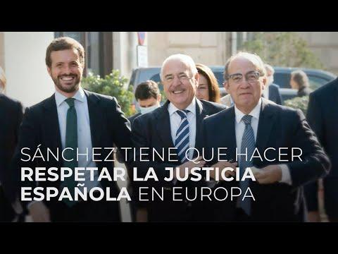 Sánchez tiene que hacer respetar la justicia española en Europa