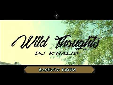 Wild Thoughts - (Bachata Remix By Dj Khalid)