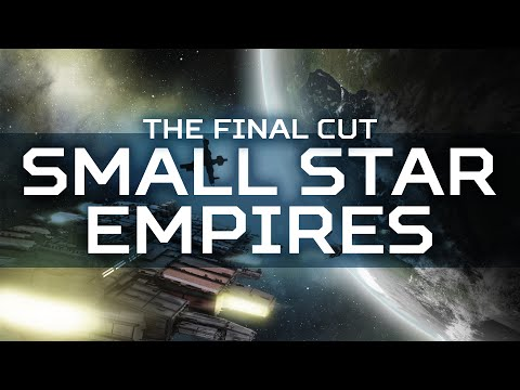 The Final Cut: Small Star Empires