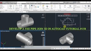 HOW TO DEVELOP A TEE PIPE JOINT 3D IN AUTOCAD TUTORIAL #158