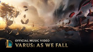League Of Legends - Varus: As We Fall