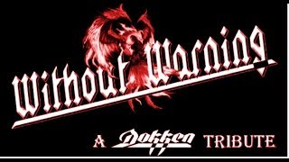 "Without Warning - A Dokken Tribute performing ""Cry Of The Gypsy"" (Dokken cover)"