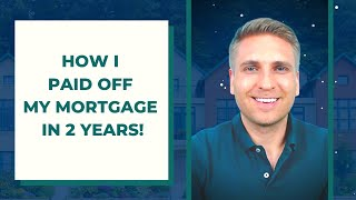 How I Paid Off My $86,000 Mortgage in 2 Years | 6 Steps to Follow