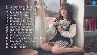 Nhạc Trẻ 2019 Remix- có không giữ mất đừng tìm.................
