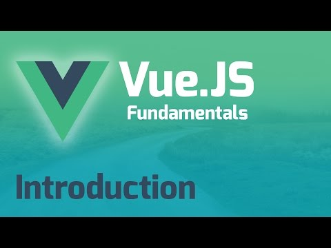 Vue.js 2.0 Fundamentals - Part 1 (Introduction)