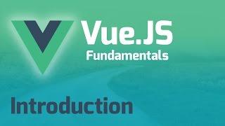 Vue.js 2.0 Fundamentals - Part 1 (Introduction)