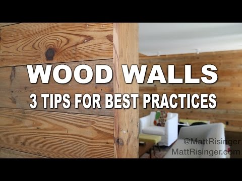 Wood Walls – 3 Tips for Installing