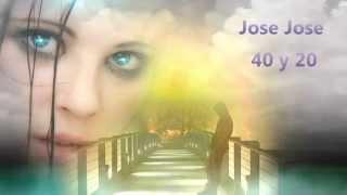 Jose Jose   40 y 20