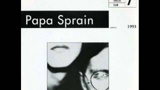 Papa Sprain - See Sons Bring Some More Out Tomb We Enter