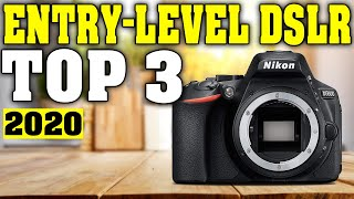 TOP 3: Best Entry Level DSLR Camera 2020
