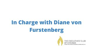 In Charge With Diane Von Furstenberg | The Executives Club Of Chicago